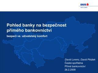 Pohled banky na bezpečnost přímého bankovnictví bezpečí vs. uživatelský komfort