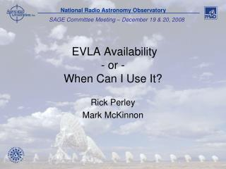 EVLA Availability - or - When Can I Use It?
