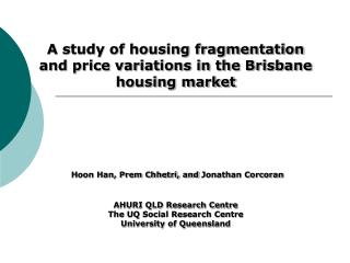 A study of housing fragmentation and price variations in the Brisbane housing market