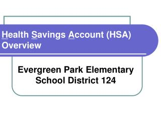 H ealth  S avings  A ccount (HSA) Overview