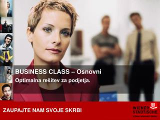BUSINESS CLASS  – Osnovni Optimalna rešitev za podjetja .