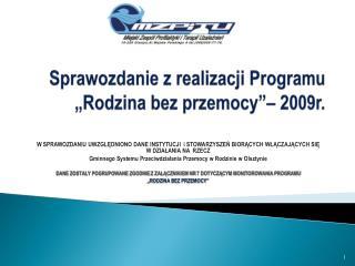 """Sprawozdanie z realizacji Programu  """"Rodzina bez przemocy""""– 2009r."""
