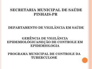 SECRETARIA MUNICIPAL DE SAÚDE  PINHAIS-PR
