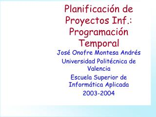 Planificación de Proyectos Inf.: Programación Temporal