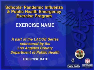 Schools  Pandemic Influenza  Public Health Emergency  Exercise Program