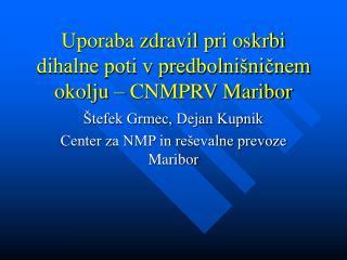 Uporaba zdravil pri oskrbi dihalne poti v predbolnišničnem okolju – CNMPRV Maribor