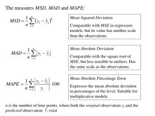 The measures  MSD ,  MAD  and  MAPE :