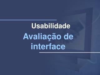 Avaliação de interface