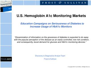U.S. Hemoglobin A1c Monitoring Markets       Education Campaigns on Seriousness of Diabetes to Increase Usage of HbA1c M