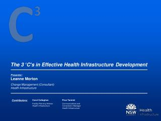 Presenter:  Leanne Morton Change Management (Consultant)  Health Infrastructure