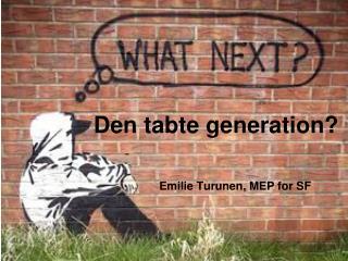 Den tabte generation?