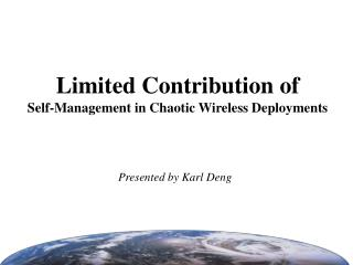 Limited Contribution of Self-Management in Chaotic Wireless Deployments