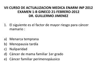 2.En  la actualidad la  quimioprevención  en el Ca de mama se realiza con  : Ooforectomia