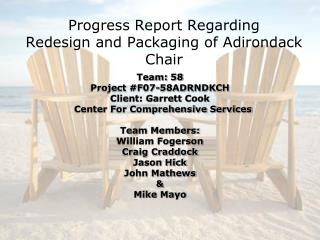 Progress Report Regarding  Redesign and Packaging of Adirondack Chair