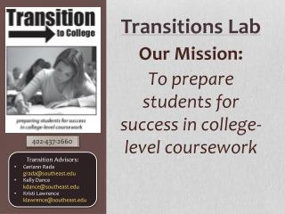 Our Mission:  To prepare students for success in college-level coursework