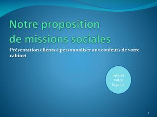 Notre proposition  de missions sociales