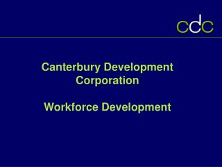 Canterbury Development Corporation Workforce Development