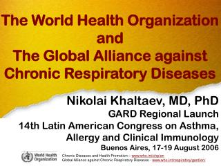 The World Health Organization and  The Global Alliance against Chronic Respiratory Diseases