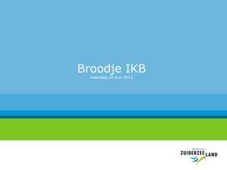 Broodje IKB  maandag 20 juni 2011