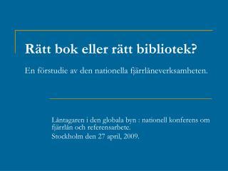 Rätt bok eller rätt bibliotek? En förstudie av den nationella fjärrlåneverksamheten.