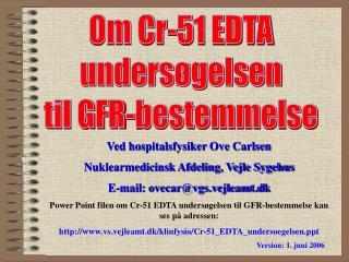 Ved hospitalsfysiker Ove Carlsen  Nuklearmedicinsk Afdeling, Vejle Sygehus
