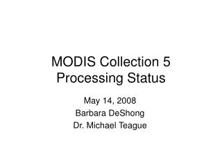 MODIS Collection 5 Processing Status