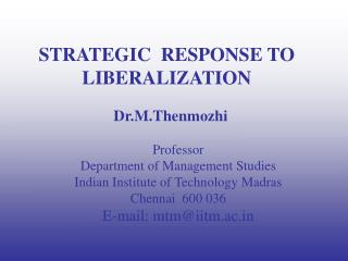 STRATEGIC  RESPONSE TO LIBERALIZATION