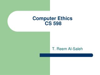 Computer Ethics  CS 598