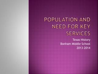 Population and  need for  key  services