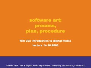 software art:  process, plan, procedure fdm 20c introduction to digital media lecture 14.10.2008
