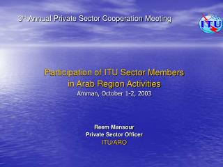3 rd  Annual Private Sector Cooperation Meeting