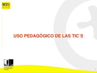 USO PEDAGÓGICO DE LAS TIC´S