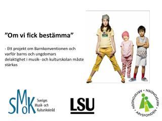 """"""" Om vi fick bestämma """" - Ett projekt om Barnkonventionen och varför barns och ungdomars"""