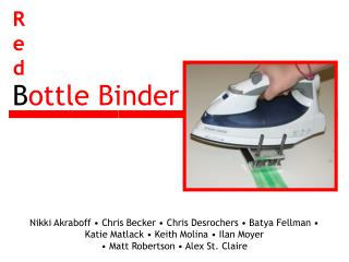 B ottle Binder