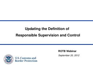 Updating the Definition of  Responsible Supervision and Control