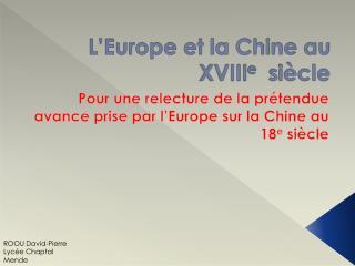 L'Europe et la Chine au XVIII e   siècle