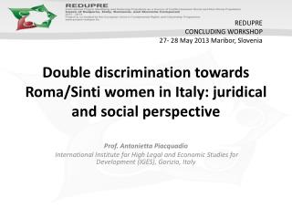 Double discrimination towards Roma/ Sinti  women in Italy: juridical and social  perspective