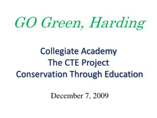 Collegiate Academy The CTE Project  Conservation Through Education