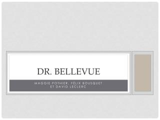 Dr.  bellevue