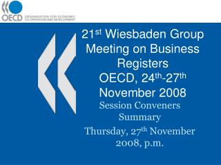 21 st  Wiesbaden Group Meeting on Business Registers OECD, 24 th -27 th  November 2008
