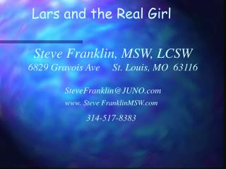 Steve Franklin, MSW, LCSW 6829 Gravois Ave     St. Louis, MO  63116  SteveFranklinJUNO.com  www. Steve FranklinMSW.com