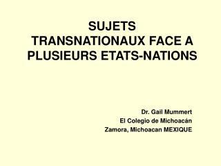 SUJETS  TRANSNATIONAUX FACE A PLUSIEURS ETATS-NATIONS