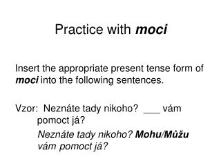 Practice with  moci