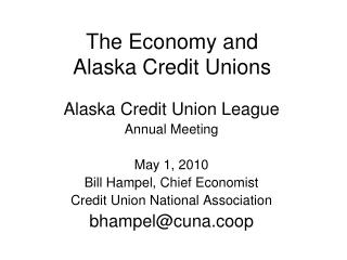 The Economy and  Alaska Credit Unions