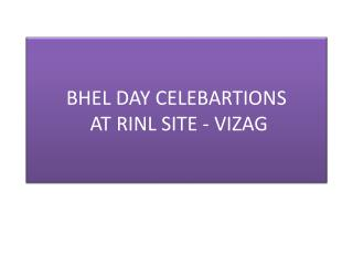 BHEL DAY CELEBARTIONS  AT RINL SITE - VIZAG
