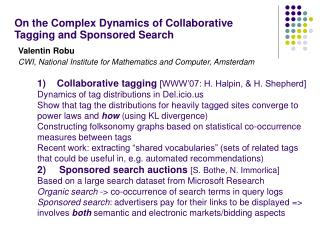 On the Complex Dynamics of Collaborative  Tagging and Sponsored Search