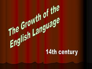 The Growth of the  English Language