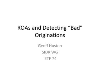 "ROAs and Detecting ""Bad"" Originations"