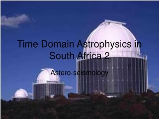 Time Domain Astrophysics in South Africa 2
