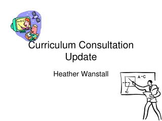 Curriculum Consultation Update